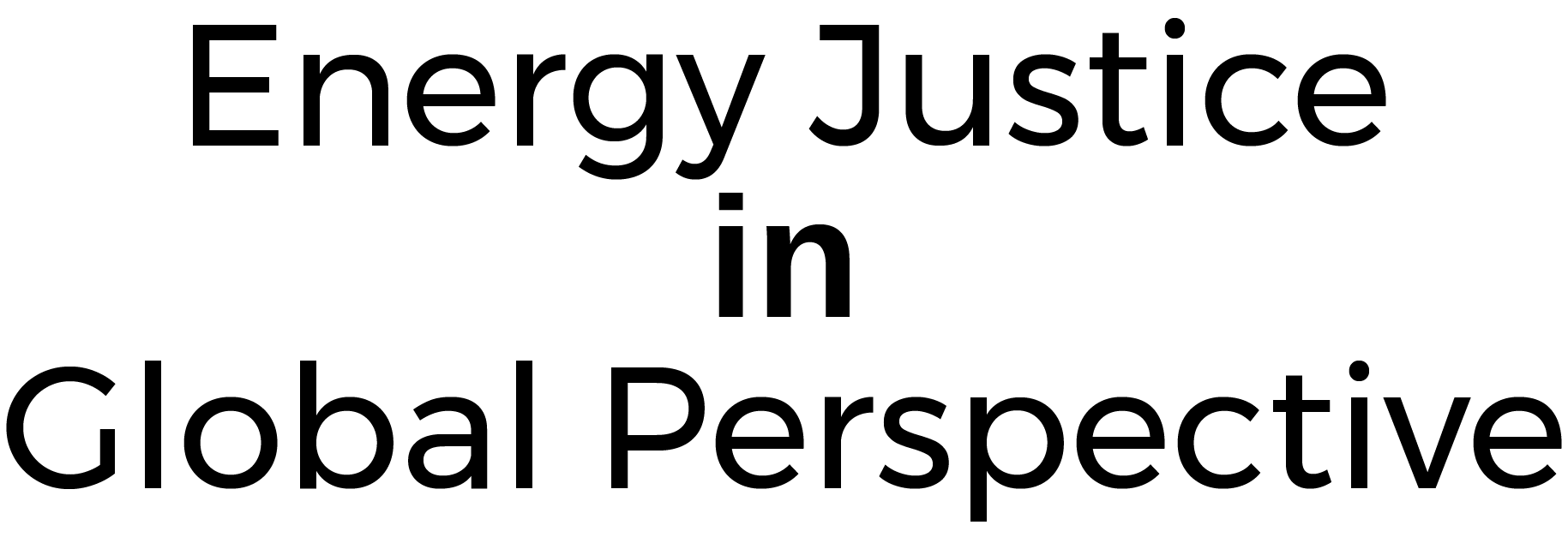 Energy Justice in Global Perspective - UC Santa Barbara